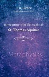 Introduction to the Philosophy of St. Thomas Aquinas, Volume | H. D. Gardeil |