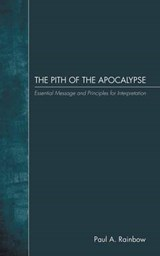 The Pith of the Apocalypse | Paul A. Rainbow |