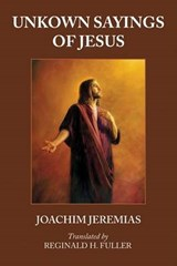 Unknown Sayings of Jesus | Joachim Jeremias |