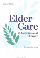 Elder Care in Occupational Therapy | Sandra Cutler Lewis |