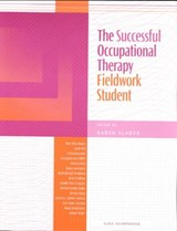 The Successful Occupational Therapy Fieldwork Student | Karen Sladyk |