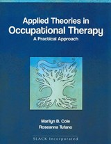 Applied Theories in Occupational Therapy | Cole, Marilyn B. ; Tufano, Roseanna |