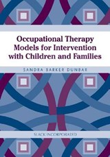 Occupational Therapy Models for Intervention with Children and Families | Sandee Dunbar |