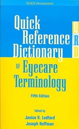 Quick Reference Dictionary of Eyecare Terminology | LEDFORD,  Janice K. |