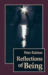 Reflections of Being | Peter Ralston |