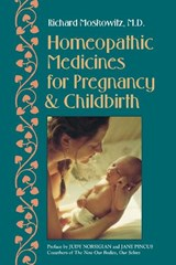 Homeopathic Medicines for Pregnancy and Childbirth | Richard Moskowitz |