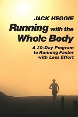 Running With the Whole Body | Jack Heggie |