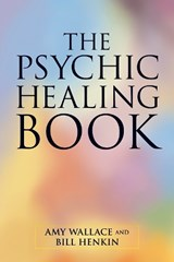 Psychic Healing Book | Wallace, Amy ; Henkin, Bill |