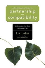 A Homeopathic Guide To Partnership And Compatibility | Liz Lalor |