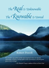 The Real Is Unknowable, the Knowable Is Unreal | Robert Powell |