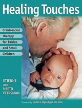 Craniosacral Therapy for Babies and Small Children | Peirsman, Etienne ; Peirsman, Neeto |