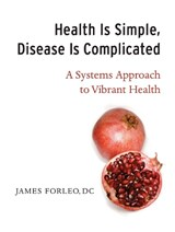 Health Is Simple, It's Disease That's Complicated | James Forleo |