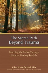 The Sacred Path Beyond Trauma