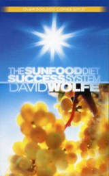 The Sunfood Diet Success System | David Wolfe |