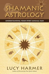 Shamanic Astrology | Lucy Harmer |