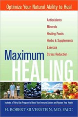 Maximum Healing | Silverstein, H. Robert, M.D. |
