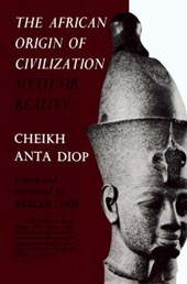 The African Origin of Civilization | Cheikh Anta Diop |
