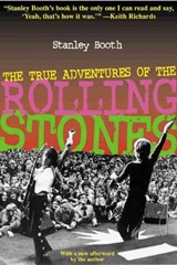 The True Adventures of the Rolling Stones | Stanley Booth |