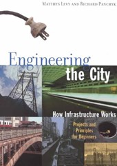 Engineering the City | Levy, Matthys ; Panchyk, Richard |