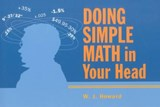 Doing Simple Math in Your Head | W. J. Howard |