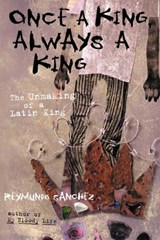 Once a King, Always a King | Reymundo Sanchez |