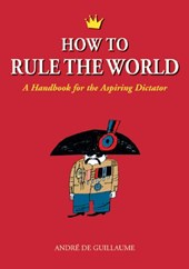 How to Rule the World | Andre De Guillaume |