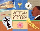 A Kid's Guide to African American History | Nancy I. Sanders |