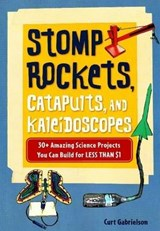 Stomp Rockets, Catapults, and Kaleidoscopes | Curt Gabrielson |