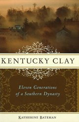 Kentucky Clay | Katherine Bateman |