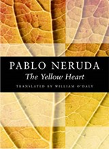 The Yellow Heart | Pablo Neruda |