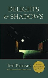 Delights & Shadows | Ted Kooser |
