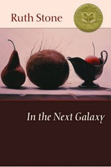 In the Next Galaxy | Ruth Stone |