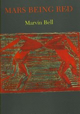 Mars Being Red | Marvin Bell |