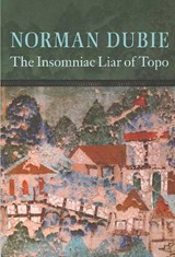 The Insomniac Liar of Topo | Norman Dubie |