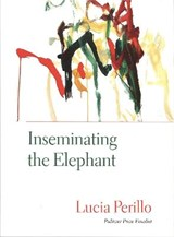 Inseminating the Elephant | Lucia Perillo |
