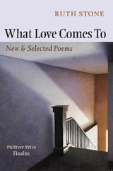 What Love Comes To | Ruth Stone |