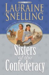 Sisters of the Confederacy | Lauraine Snelling |