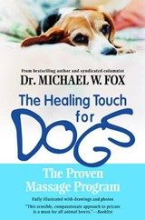 The Healing Touch for Dogs | Michael W. Fox |