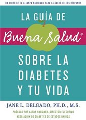 Guia de buena salud para vivir con diabetes / The Buena Salud Guide to Diabetes and Your Life