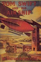 Tom Swift & His Airship | Appleton, Victor, Ii |