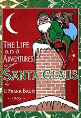 Life and Adventures of Santa Claus | L. Baum |