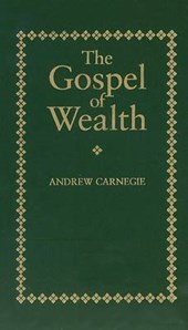 Gospel of Wealth | Andrew Carnegie |