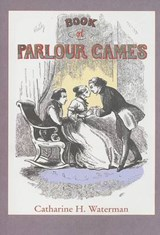 Book of Parlour Games | Catharine H. Waterman |