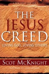 The Jesus Creed | Scot McKnight |