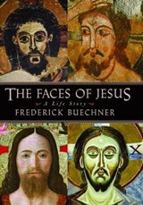 The Faces of Jesus | Frederick Buechner |