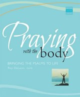 Praying with the Body | Roy DeLeon |
