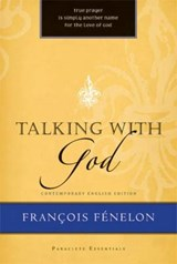 Talking With God | Francois de Salignac de La Mothe Fenelon |