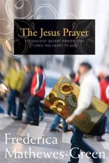 The Jesus Prayer | Frederica Mathewes-Green |