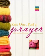 Knit One, Purl a Prayer | Peggy Rosenthal |