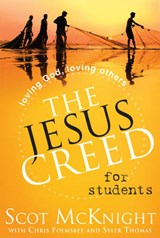The Jesus Creed for Students | Mcknight, Scot ; Fromsbee, Chris ; Thomas, Syler |